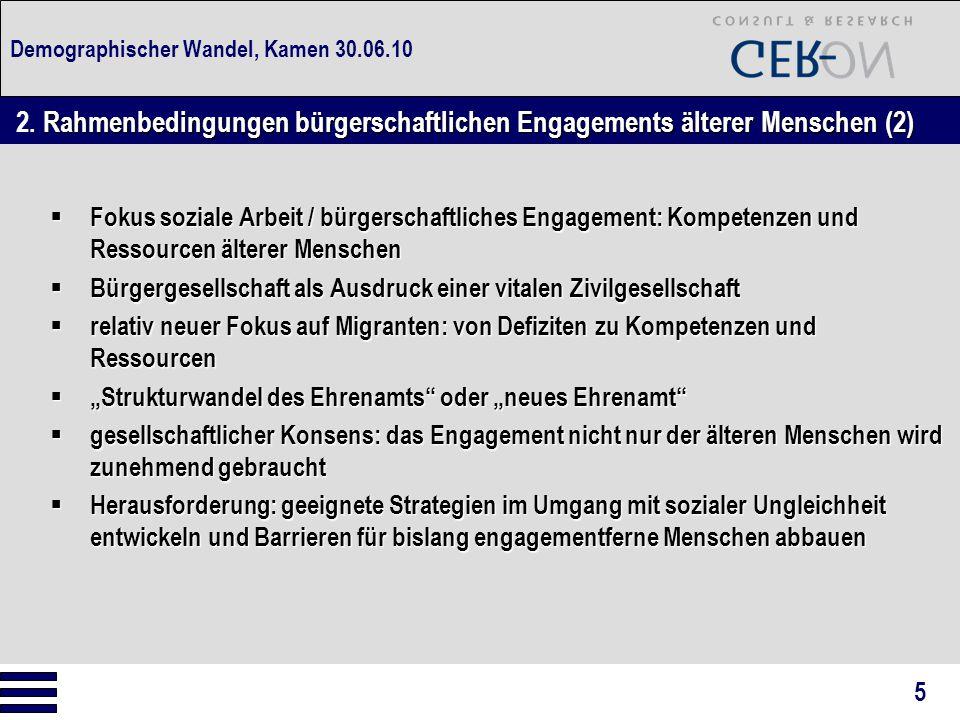 Demographischer Wandel, Kamen 30.06.10  Fokus soziale Arbeit / bürgerschaftliches Engagement: Kompetenzen und Ressourcen älterer Menschen  Bürgerges