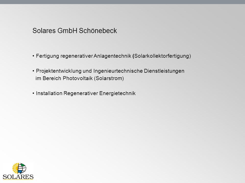 Solares GmbH Schönebeck Fertigung regenerativer Anlagentechnik (Solarkollektorfertigung) Projektentwicklung und Ingenieurtechnische Dienstleistungen i