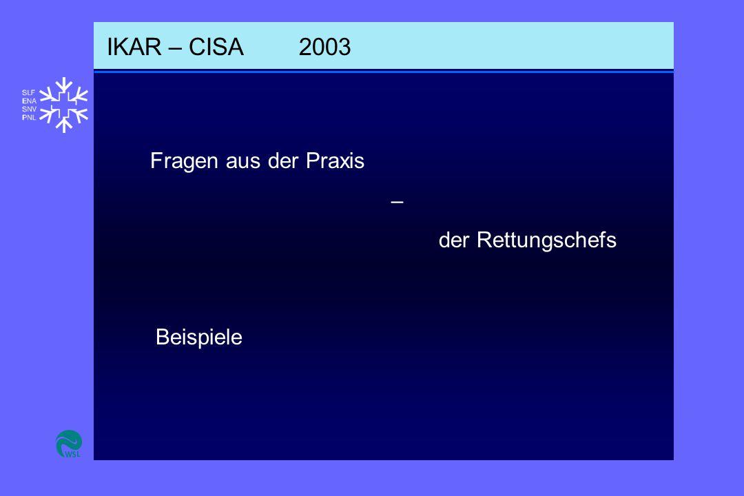 IKAR – CISA2003 Fragen aus der Praxis – der Rettungschefs Beispiele