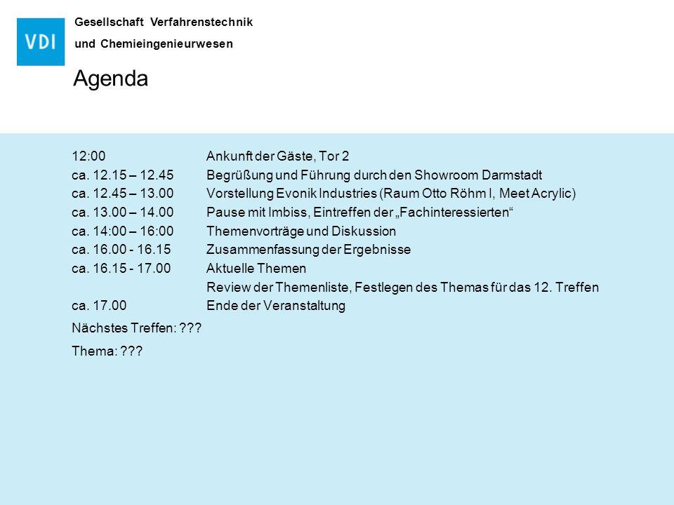 Gesellschaft Verfahrenstechnik und Chemieingenieurwesen 12:00 Ankunft der Gäste, Tor 2 ca.