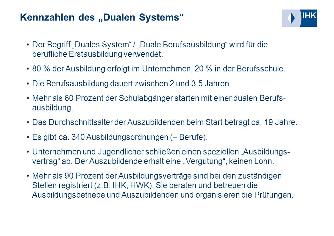 """Kennzahlen des """"Dualen Systems"""" Der Begriff """"Duales System"""" / """"Duale Berufsausbildung"""" wird für die berufliche Erstausbildung verwendet. 80 % der Ausb"""