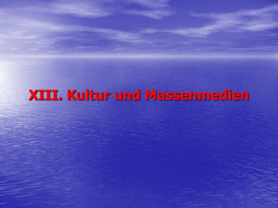 XIII. Kultur und Massenmedien