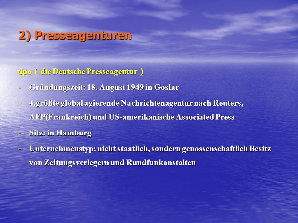 2) Presseagenturen dpa ( die Deutsche Presseagentur ) - Gründungszeit: 18.