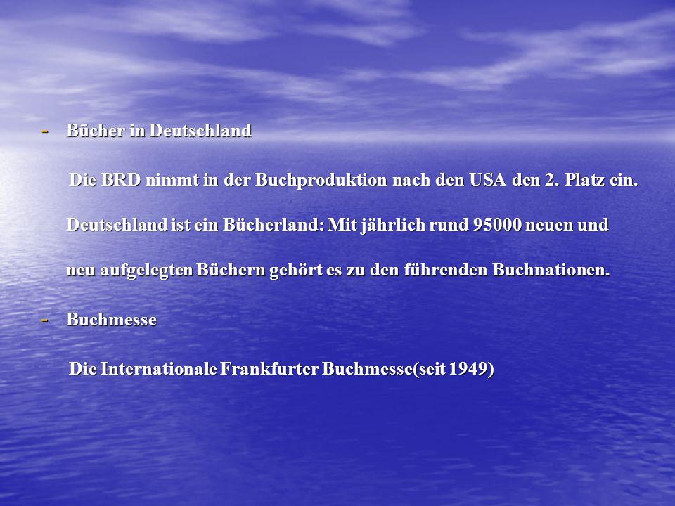 - Bücher in Deutschland Die BRD nimmt in der Buchproduktion nach den USA den 2.
