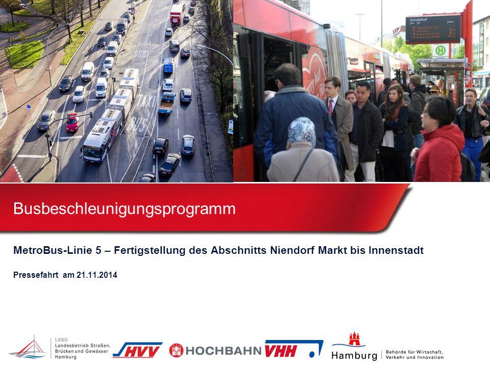 Busbeschleunigungsprogramm MetroBus-Linie 5 – Fertigstellung des Abschnitts Niendorf Markt bis Innenstadt Pressefahrt am 21.11.2014