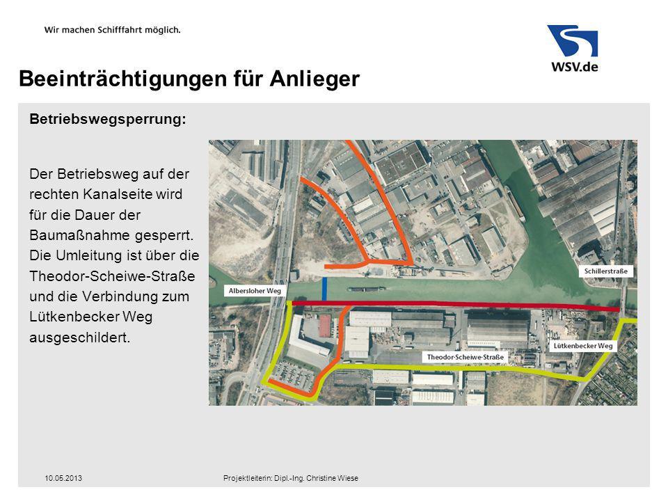 Beeinträchtigungen für Anlieger Betriebswegsperrung: Der Betriebsweg auf der rechten Kanalseite wird für die Dauer der Baumaßnahme gesperrt. Die Umlei