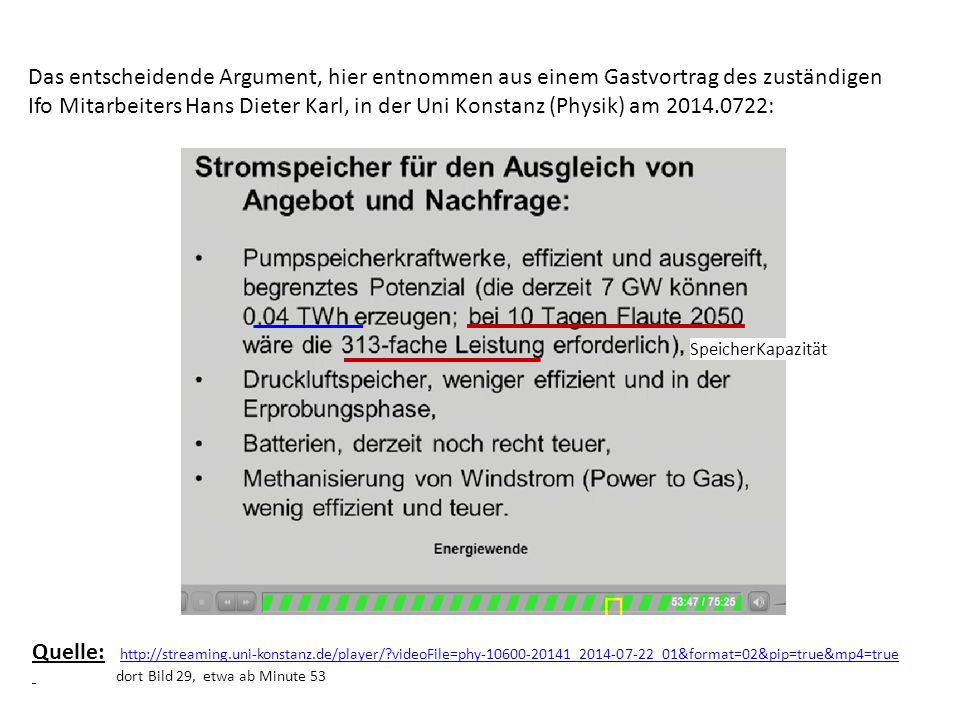 Das entscheidende Argument, hier entnommen aus einem Gastvortrag des zuständigen Ifo Mitarbeiters Hans Dieter Karl, in der Uni Konstanz (Physik) am 20