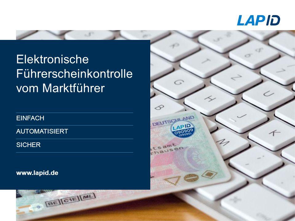www.lapid.de Elektronische Führerscheinkontrolle vom Marktführer EINFACH AUTOMATISIERT SICHER