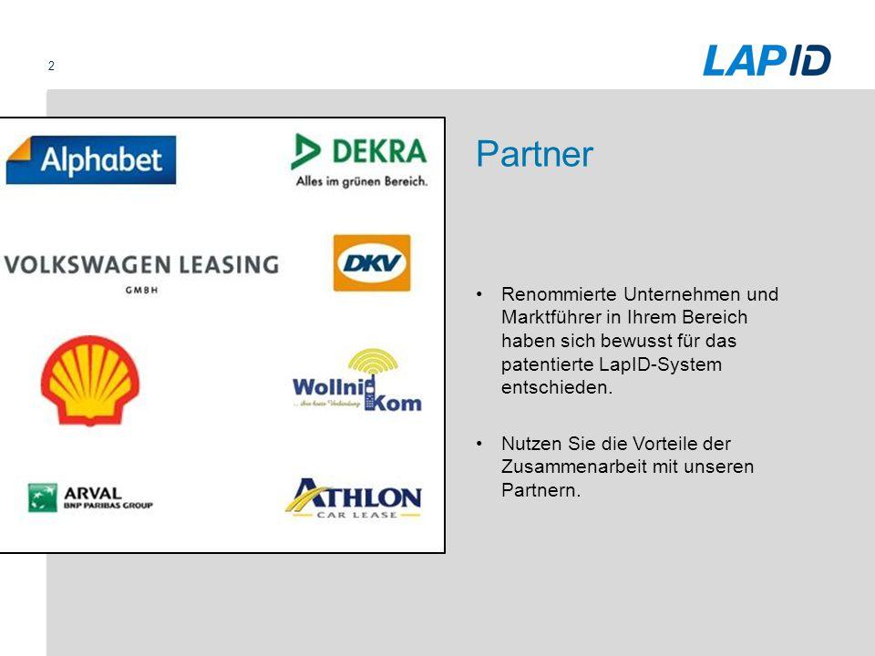 2 Partner Renommierte Unternehmen und Marktführer in Ihrem Bereich haben sich bewusst für das patentierte LapID-System entschieden. Nutzen Sie die Vor