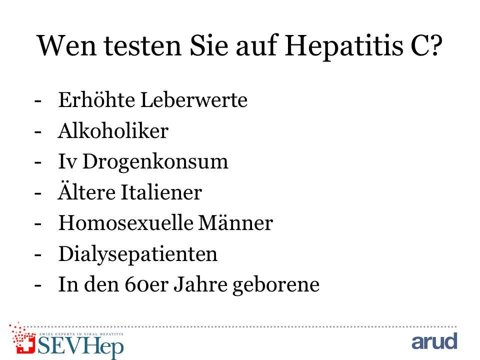 Wen testen Sie auf Hepatitis C.