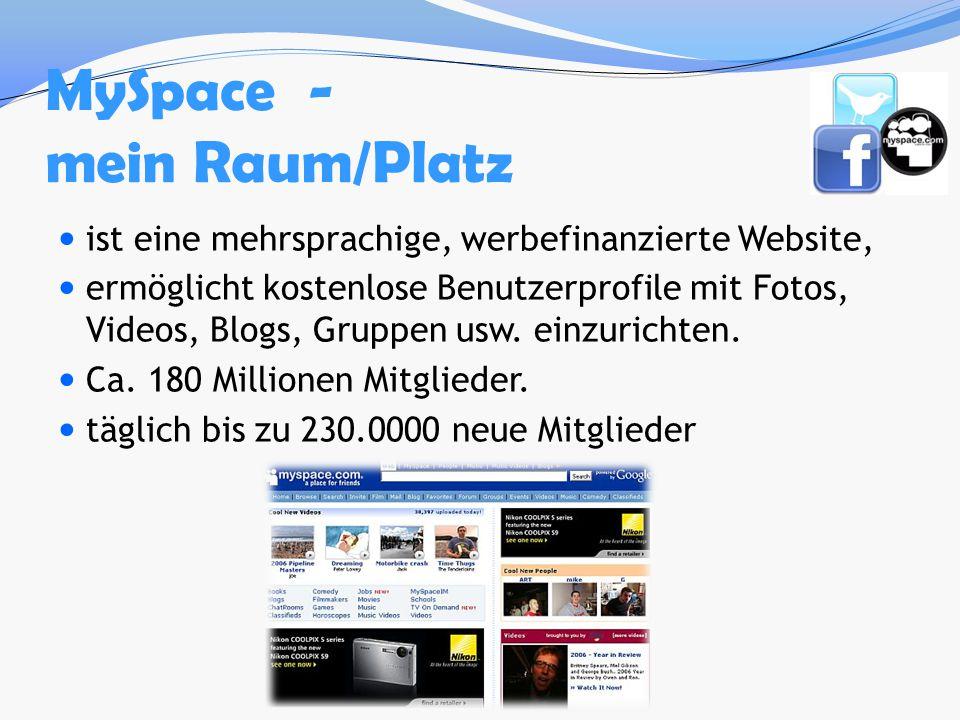 ist eine mehrsprachige, werbefinanzierte Website, ermöglicht kostenlose Benutzerprofile mit Fotos, Videos, Blogs, Gruppen usw. einzurichten. Ca. 180 M