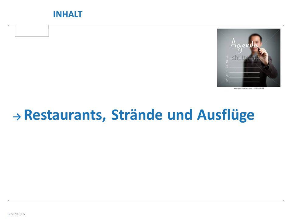 › Slide 16 INHALT → Restaurants, Strände und Ausflüge