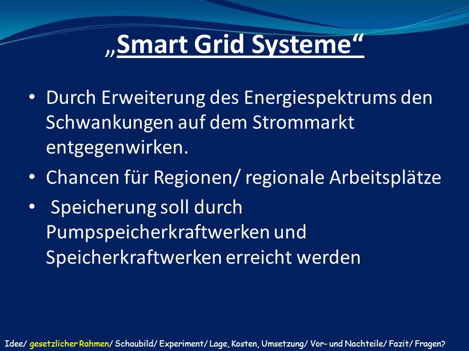 """""""Smart Grid Systeme"""" Durch Erweiterung des Energiespektrums den Schwankungen auf dem Strommarkt entgegenwirken. Chancen für Regionen/ regionale Arbeit"""
