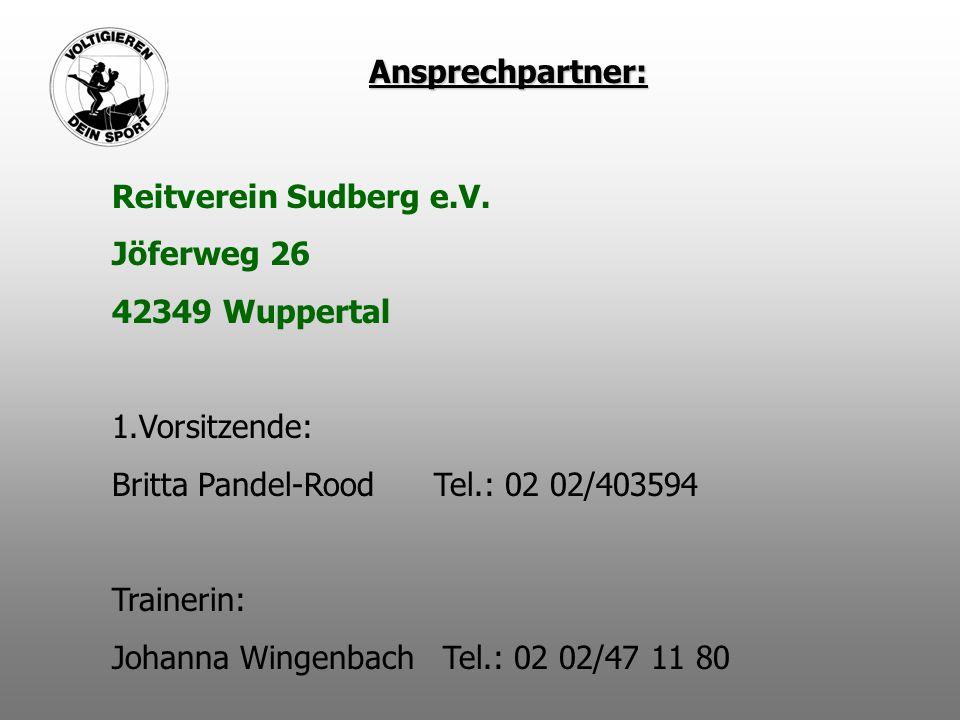 Ansprechpartner: Reitverein Sudberg e.V. Jöferweg 26 42349 Wuppertal 1.Vorsitzende: Britta Pandel-Rood Tel.: 02 02/403594 Trainerin: Johanna Wingenbac