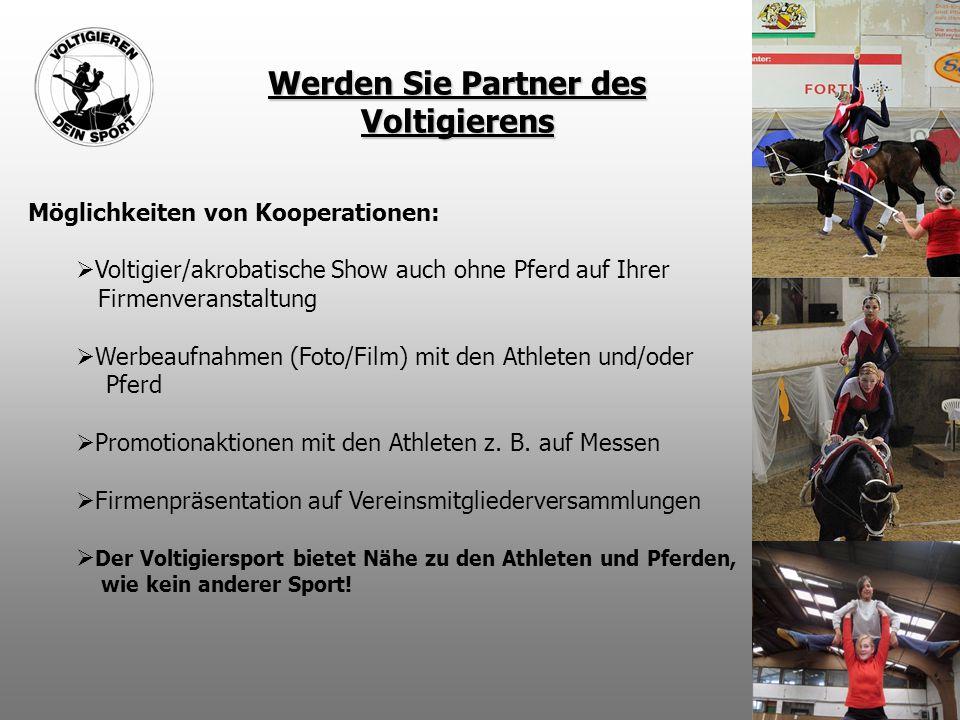 Möglichkeiten von Kooperationen:  Voltigier/akrobatische Show auch ohne Pferd auf Ihrer Firmenveranstaltung  Werbeaufnahmen (Foto/Film) mit den Athleten und/oder Pferd  Promotionaktionen mit den Athleten z.