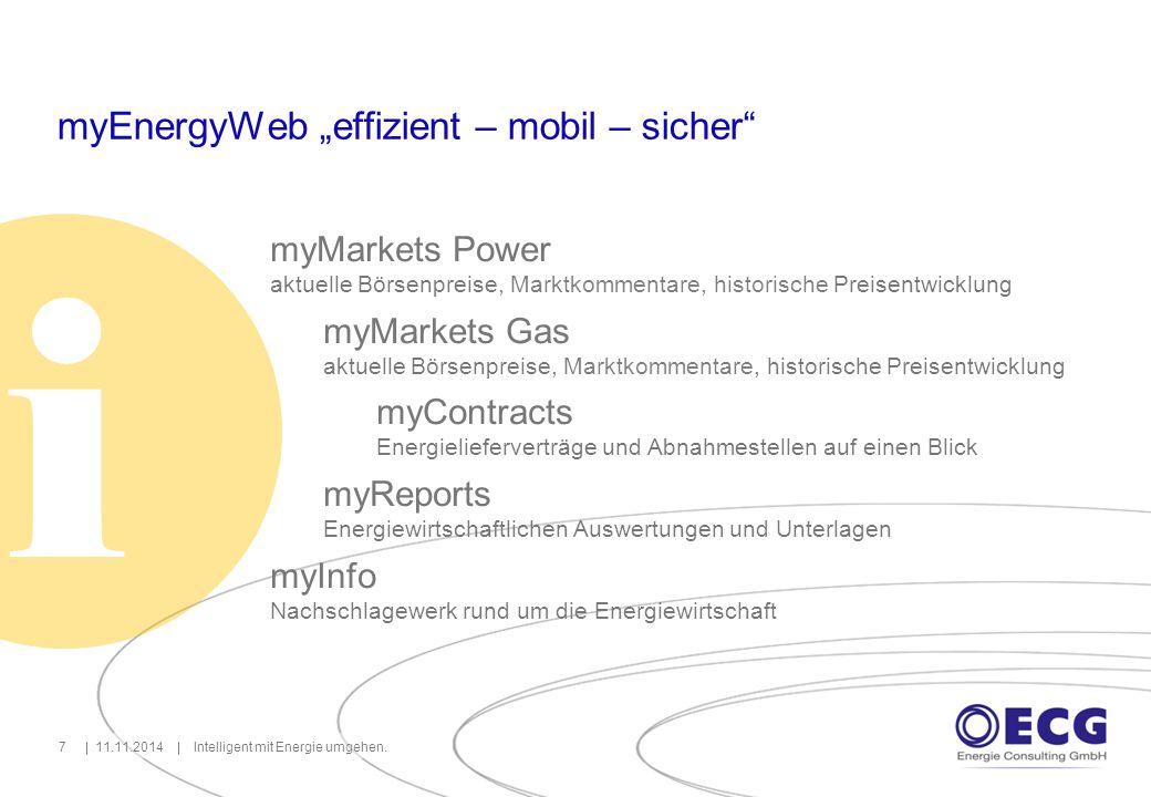 """myEnergyWeb """"effizient – mobil – sicher"""" 11.11.2014Intelligent mit Energie umgehen.7 myMarkets Power aktuelle Börsenpreise, Marktkommentare, historisc"""