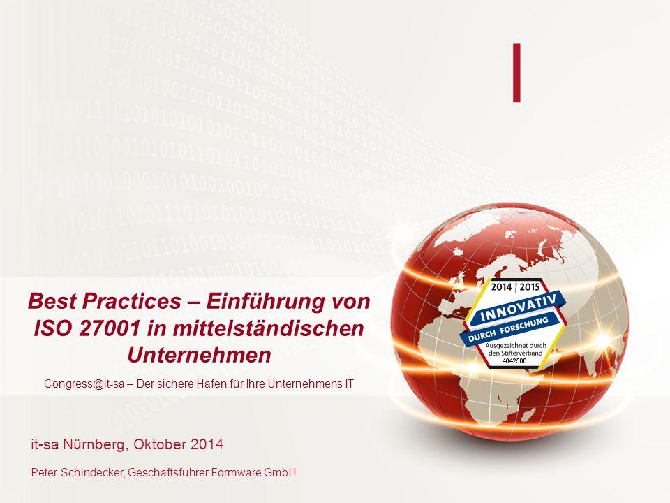 l Best Practices – Einführung von ISO 27001 in mittelständischen Unternehmen Congress@it-sa – Der sichere Hafen für Ihre Unternehmens IT it-sa Nürnber