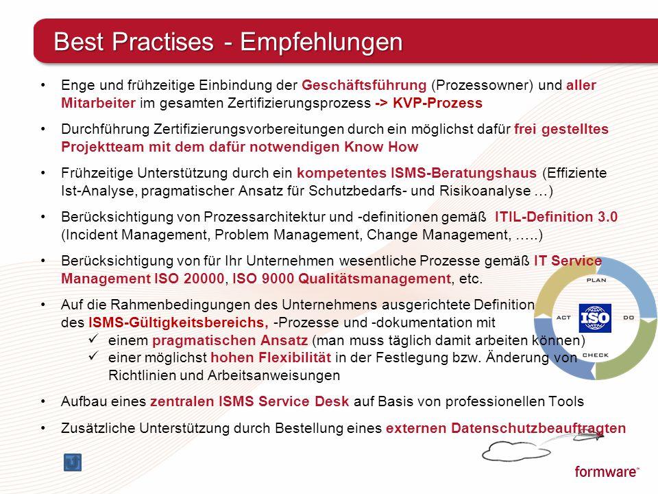 Best Practises - Empfehlungen Enge und frühzeitige Einbindung der Geschäftsführung (Prozessowner) und aller Mitarbeiter im gesamten Zertifizierungspro