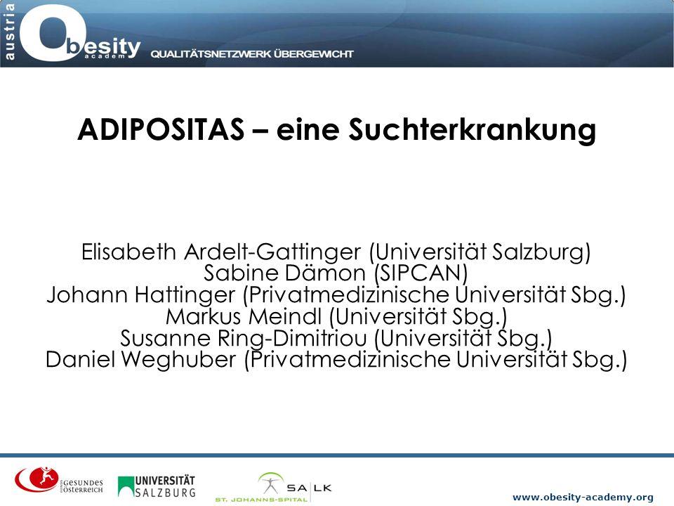 www.obesity-academy.org Elisabeth Ardelt-Gattinger (Universität Salzburg) Sabine Dämon (SIPCAN) Johann Hattinger (Privatmedizinische Universität Sbg.)