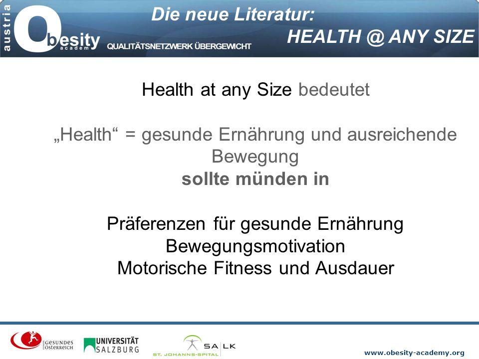 """www.obesity-academy.org Health at any Size bedeutet """"Health"""" = gesunde Ernährung und ausreichende Bewegung sollte münden in Präferenzen für gesunde Er"""