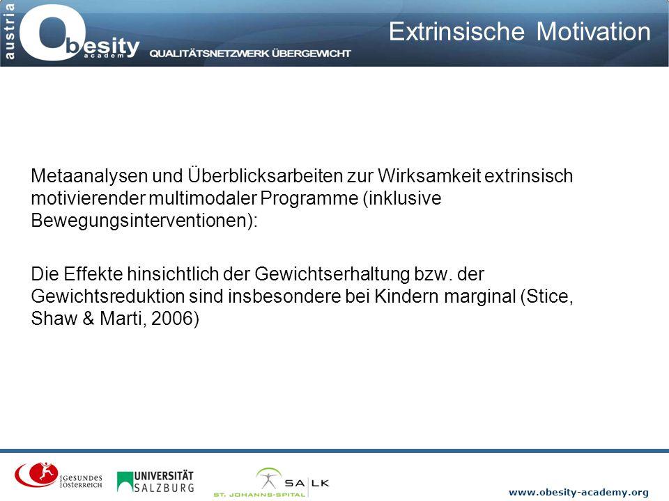 www.obesity-academy.org Extrinsische Motivation Metaanalysen und Überblicksarbeiten zur Wirksamkeit extrinsisch motivierender multimodaler Programme (