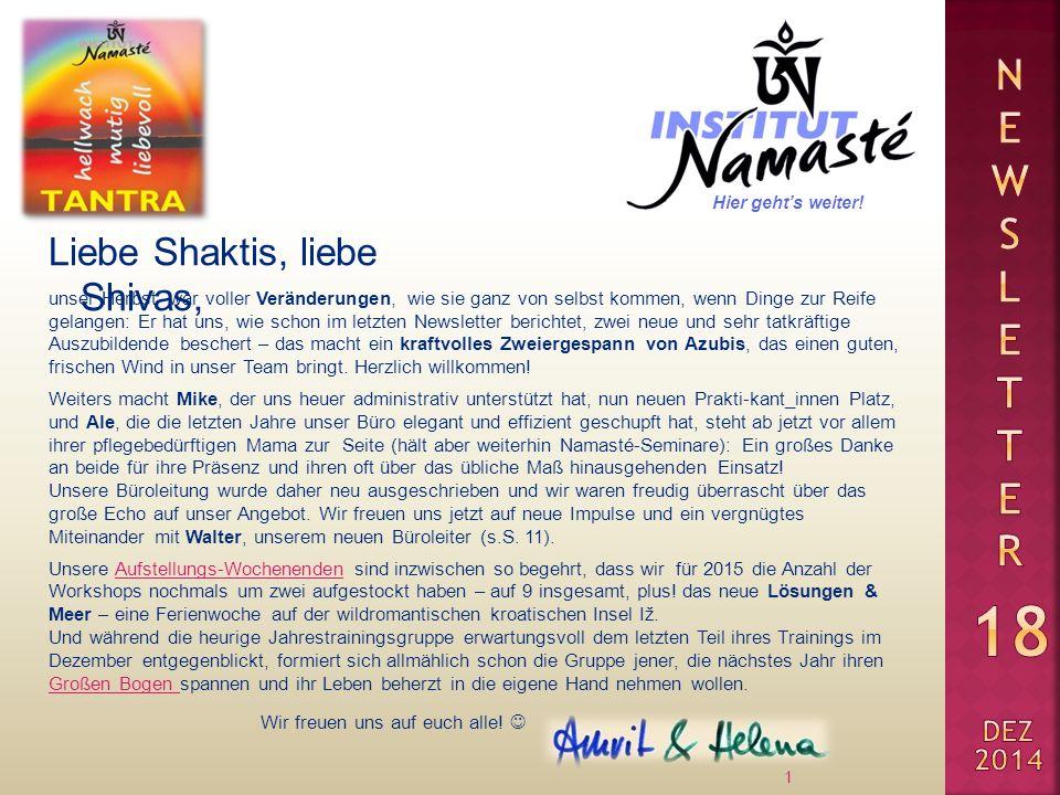 Liebe Shaktis, liebe Shivas, 1 unser Herbst war voller Veränderungen, wie sie ganz von selbst kommen, wenn Dinge zur Reife gelangen: Er hat uns, wie s