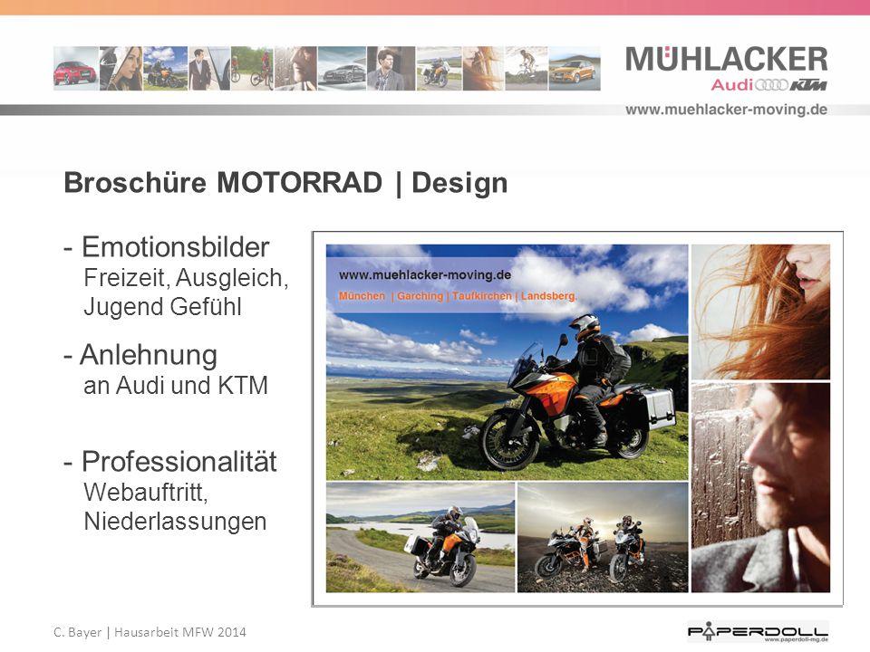 C. Bayer   Hausarbeit MFW 2014 Broschüre MOTORRAD   Design - Emotionsbilder Freizeit, Ausgleich, Jugend Gefühl - Anlehnung an Audi und KTM - Professio