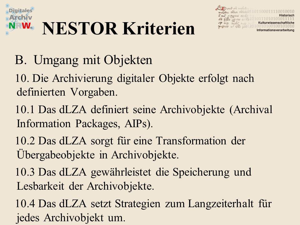 B.Umgang mit Objekten 10. Die Archivierung digitaler Objekte erfolgt nach definierten Vorgaben. 10.1 Das dLZA definiert seine Archivobjekte (Archival