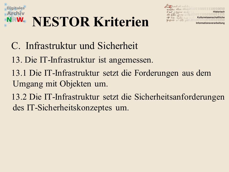 C.Infrastruktur und Sicherheit 13. Die IT-Infrastruktur ist angemessen. 13.1 Die IT-Infrastruktur setzt die Forderungen aus dem Umgang mit Objekten um