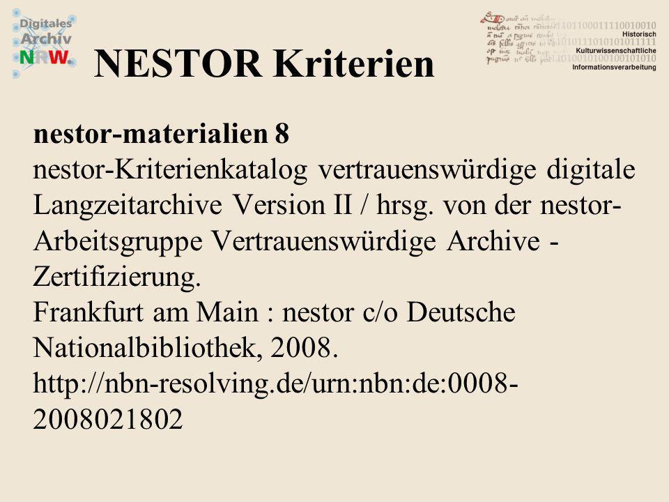 A.Organisatorischer Rahmen B.Umgang mit Objekten C.Infrastruktur und Sicherheit NESTOR Kriterien