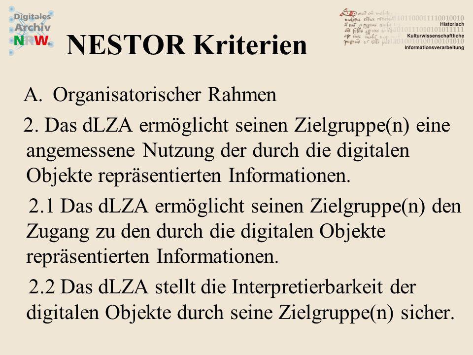 A.Organisatorischer Rahmen 2. Das dLZA ermöglicht seinen Zielgruppe(n) eine angemessene Nutzung der durch die digitalen Objekte repräsentierten Inform