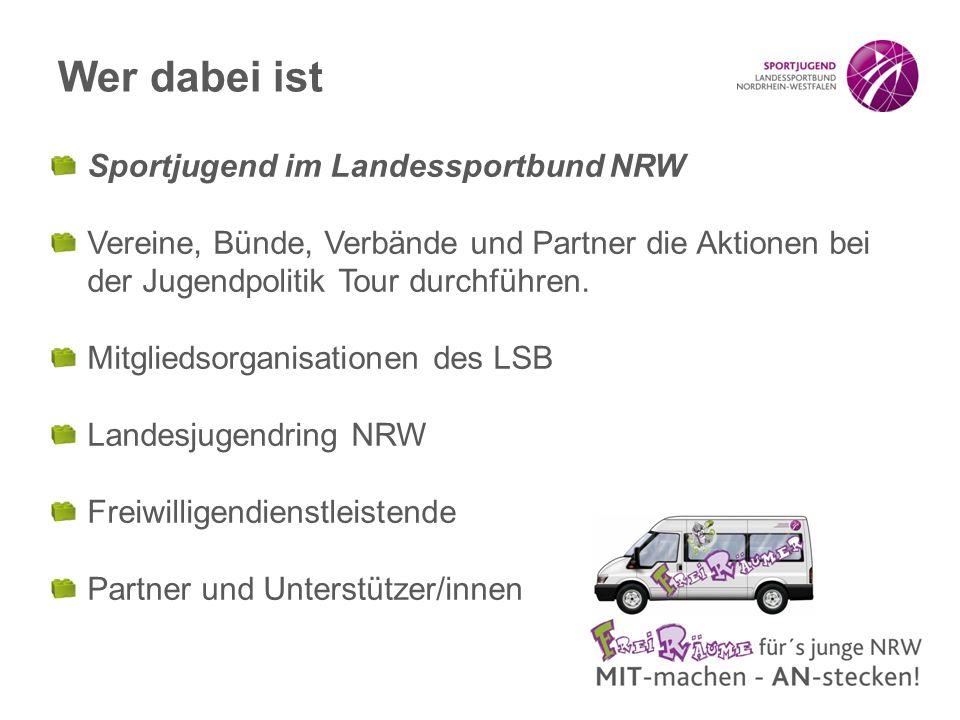 Sportjugend im Landessportbund NRW Vereine, Bünde, Verbände und Partner die Aktionen bei der Jugendpolitik Tour durchführen. Mitgliedsorganisationen d