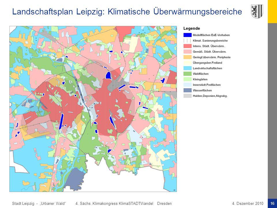"""Stadt Leipzig -16""""Urbaner Wald"""" 4. Sächs. Klimakongress KlimaSTADTWandel Dresden4. Dezember 2010 Landschaftsplan Leipzig: Klimatische Überwärmungsbere"""