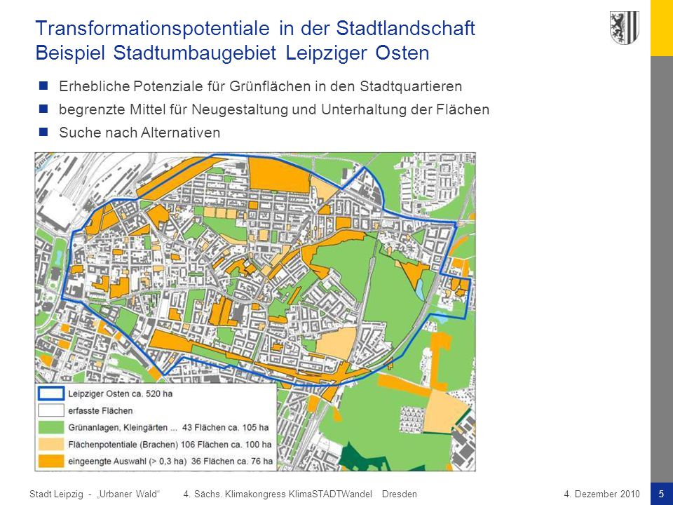"Stadt Leipzig -5""Urbaner Wald"" 4. Sächs. Klimakongress KlimaSTADTWandel Dresden4. Dezember 2010 Transformationspotentiale in der Stadtlandschaft Beisp"