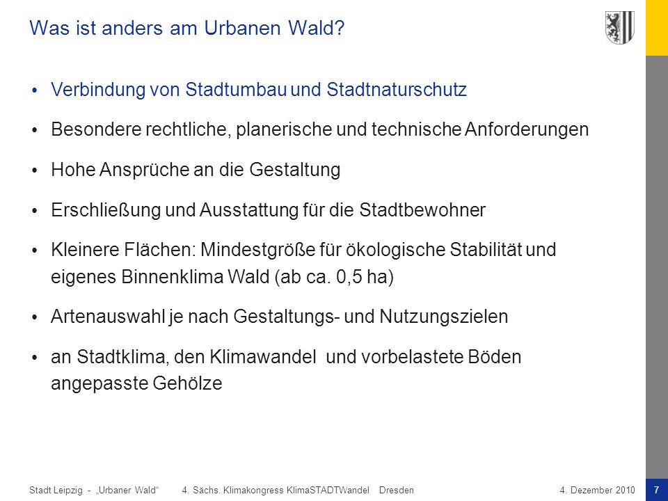"""Stadt Leipzig -7""""Urbaner Wald"""" 4. Sächs. Klimakongress KlimaSTADTWandel Dresden4. Dezember 2010 Was ist anders am Urbanen Wald? Verbindung von Stadtum"""