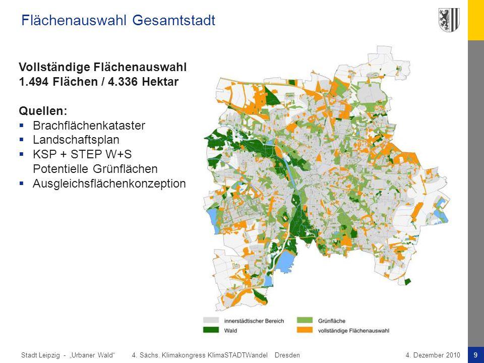 """Stadt Leipzig -9""""Urbaner Wald"""" 4. Sächs. Klimakongress KlimaSTADTWandel Dresden4. Dezember 2010 Vollständige Flächenauswahl 1.494 Flächen / 4.336 Hekt"""