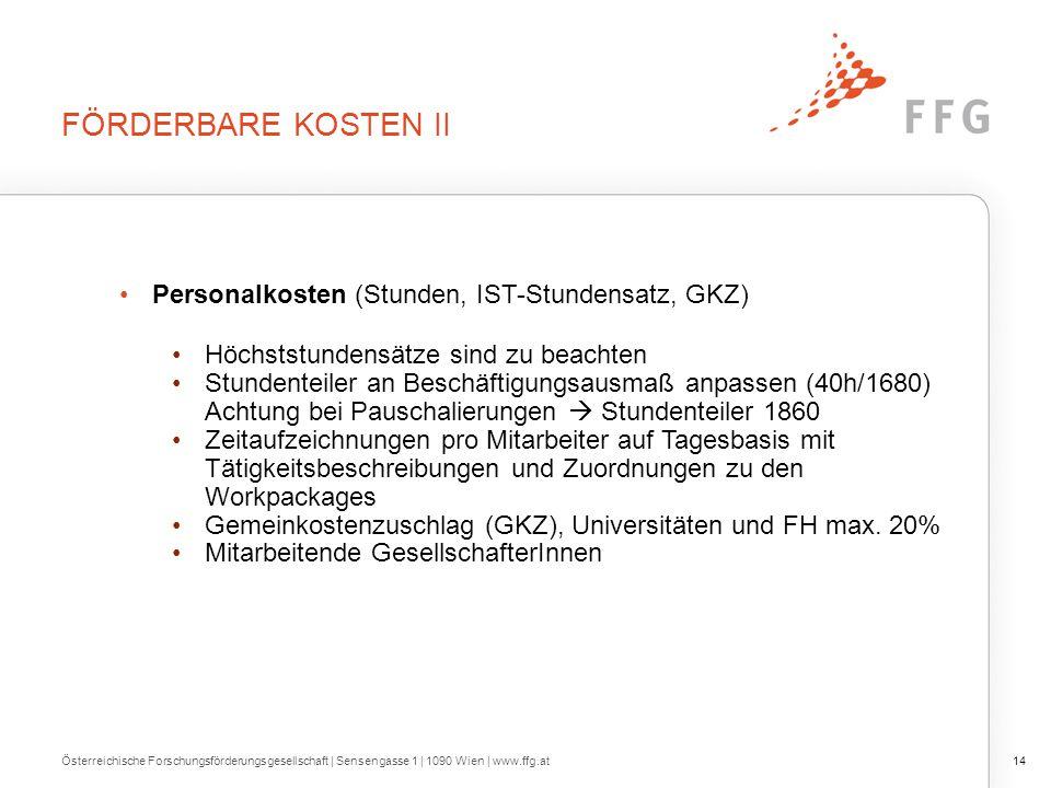 FÖRDERBARE KOSTEN II Österreichische Forschungsförderungsgesellschaft | Sensengasse 1 | 1090 Wien | www.ffg.at14 Personalkosten (Stunden, IST-Stundens