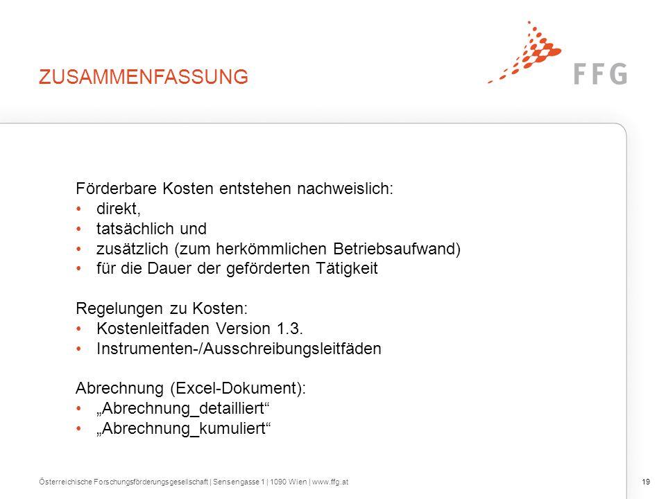 ZUSAMMENFASSUNG Österreichische Forschungsförderungsgesellschaft | Sensengasse 1 | 1090 Wien | www.ffg.at19 Förderbare Kosten entstehen nachweislich:
