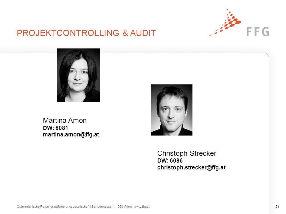 PROJEKTCONTROLLING & AUDIT Martina Amon DW: 6081 martina.amon@ffg.at Christoph Strecker DW: 6086 christoph.strecker@ffg.at Österreichische Forschungsf