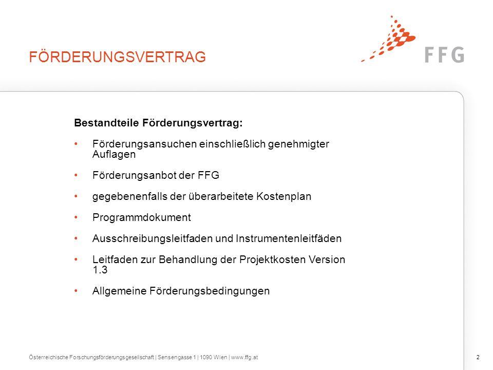 FÖRDERUNGSVERTRAG Bestandteile Förderungsvertrag: Förderungsansuchen einschließlich genehmigter Auflagen Förderungsanbot der FFG gegebenenfalls der üb