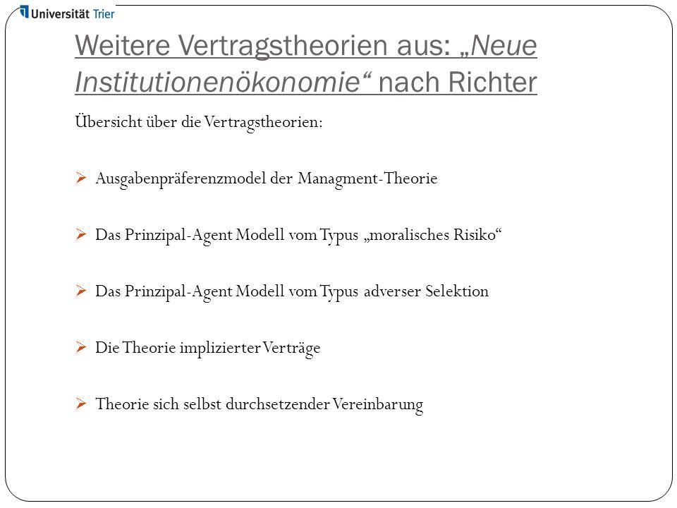 """Weitere Vertragstheorien aus: """"Neue Institutionenökonomie"""" nach Richter Übersicht über die Vertragstheorien:  Ausgabenpräferenzmodel der Managment-Th"""