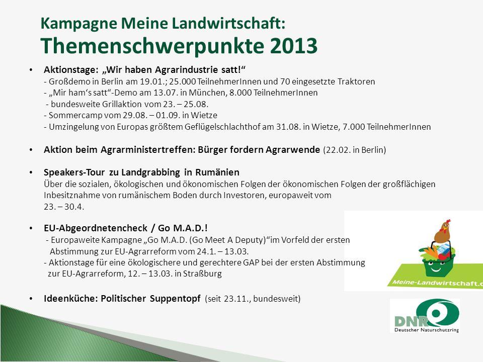 """Kampagne Meine Landwirtschaft: Themenschwerpunkte 2013 Aktionstage: """"Wir haben Agrarindustrie satt!"""" - Großdemo in Berlin am 19.01.; 25.000 Teilnehmer"""