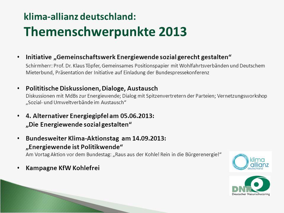 """klima-allianz deutschland: Themenschwerpunkte 2013 Initiative """"Gemeinschaftswerk Energiewende sozial gerecht gestalten"""" Schirmherr: Prof. Dr. Klaus Tö"""