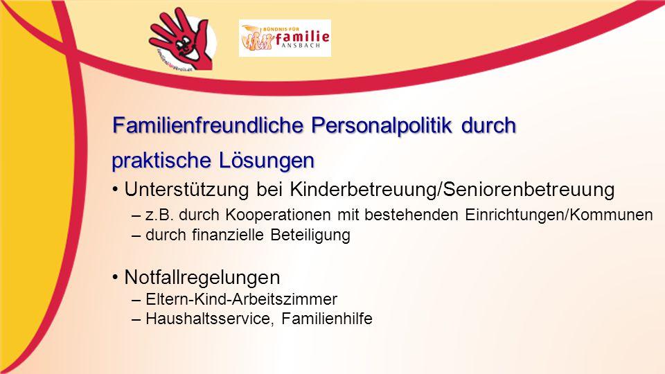 Familienfreundliche Personalpolitik durch praktische Lösungen Unterstützung bei Kinderbetreuung/Seniorenbetreuung – z.B.