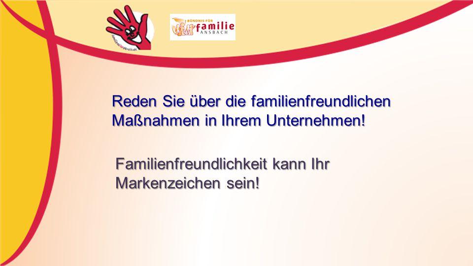 Reden Sie über die familienfreundlichen Maßnahmen in Ihrem Unternehmen.
