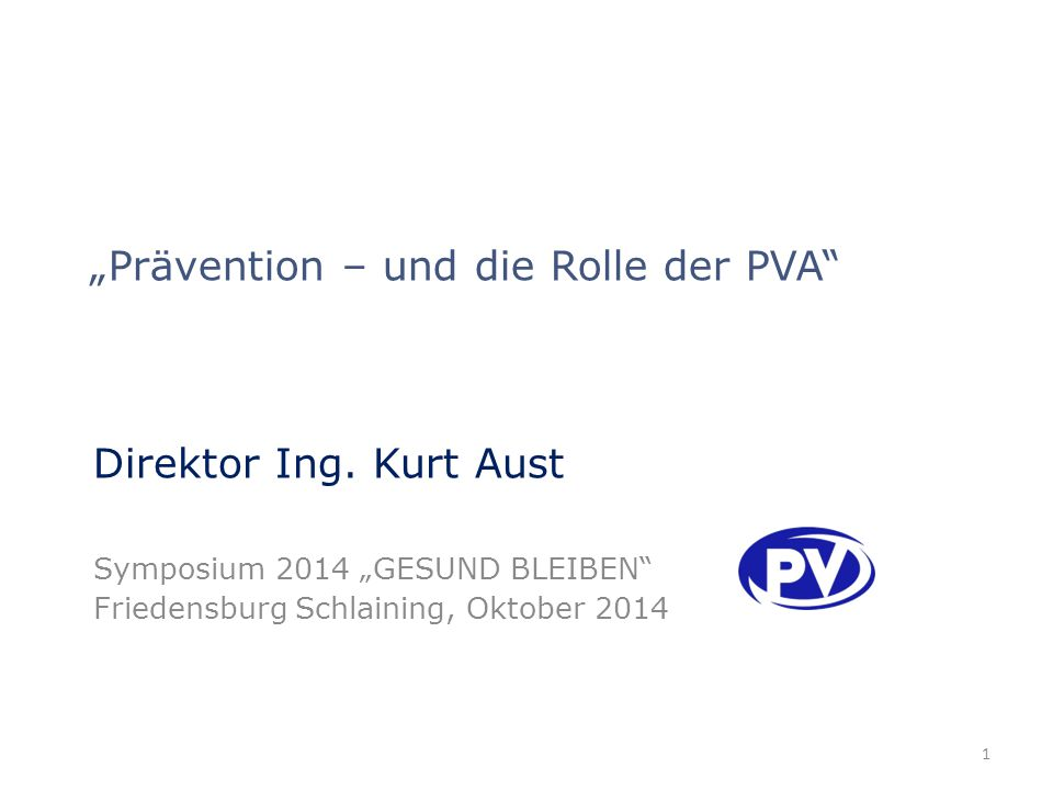 """""""Prävention – und die Rolle der PVA Direktor Ing."""
