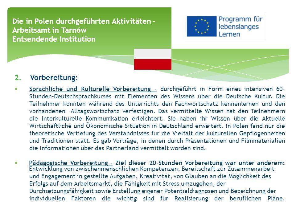 2. Vorbereitung:  Sprachliche und Kulturelle Vorbereitung - durchgeführt in Form eines intensiven 60- Stunden-Deutschsprachkurses mit Elementen des W