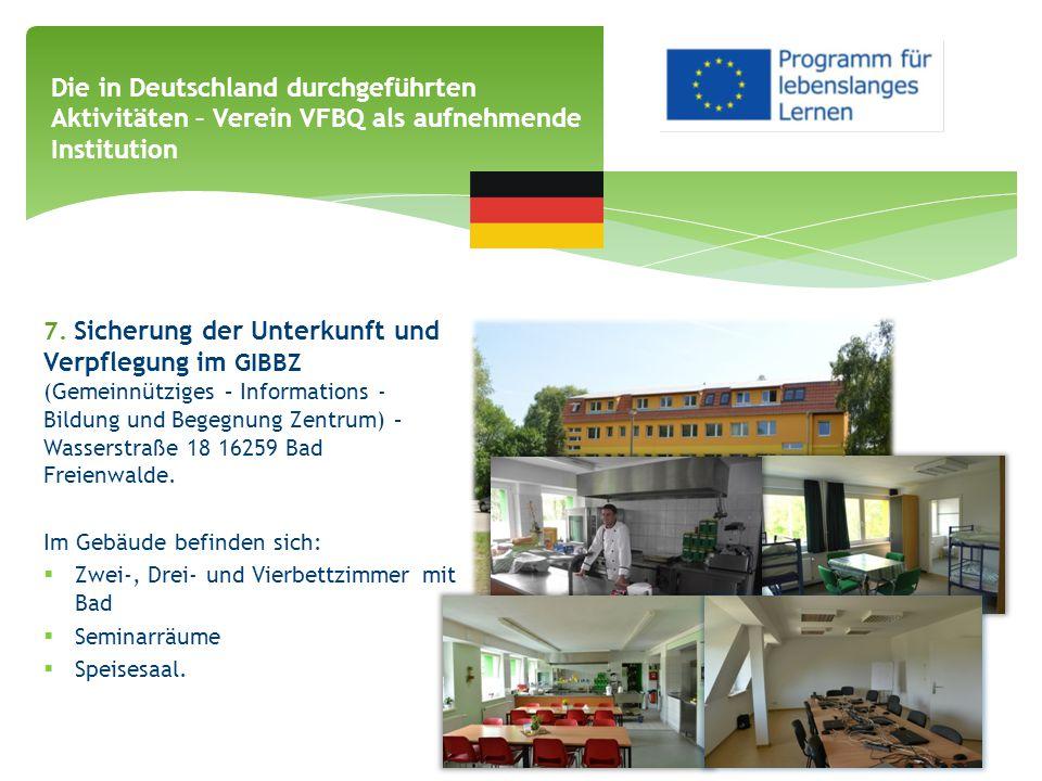 7. Sicherung der Unterkunft und Verpflegung im GIBBZ (Gemeinnütziges – Informations - Bildung und Begegnung Zentrum) – Wasserstraße 18 16259 Bad Freie