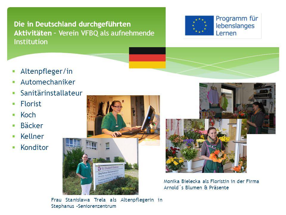 Die in Deutschland durchgeführten Aktivitäten – Verein VFBQ als aufnehmende Institution  Altenpfleger/in  Automechaniker  Sanitärinstallateur  Flo