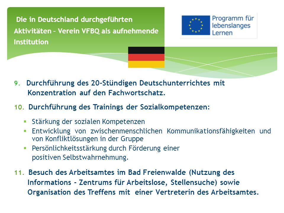 Die in Deutschland durchgeführten Aktivitäten – Verein VFBQ als aufnehmende Institution 9. Durchführung des 20-Stündigen Deutschunterrichtes mit Konze
